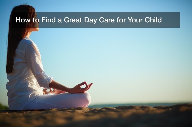 How to Find a Great Day Care for Your Child