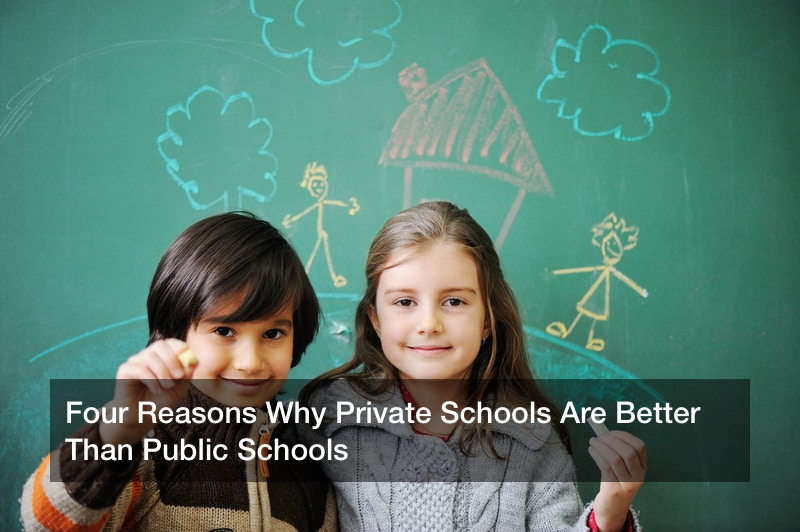 Four Reasons Why Private Schools Are Better Than Public Schools