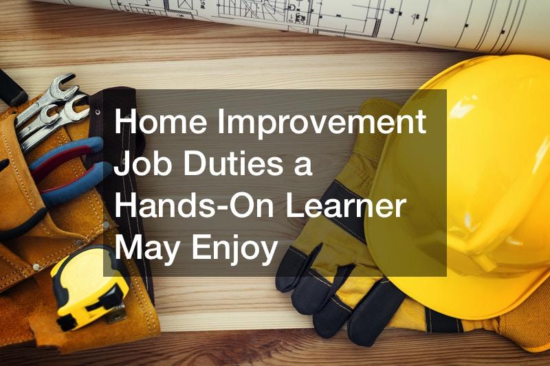 Home Improvement Job Duties a Hands-On Learner May Enjoy