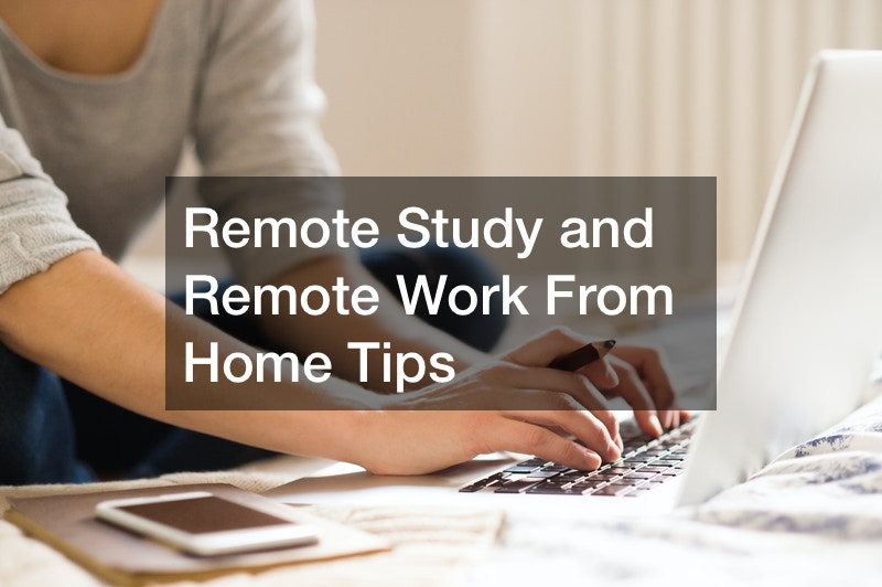 Remote Study and Remote Work From Home Tips
